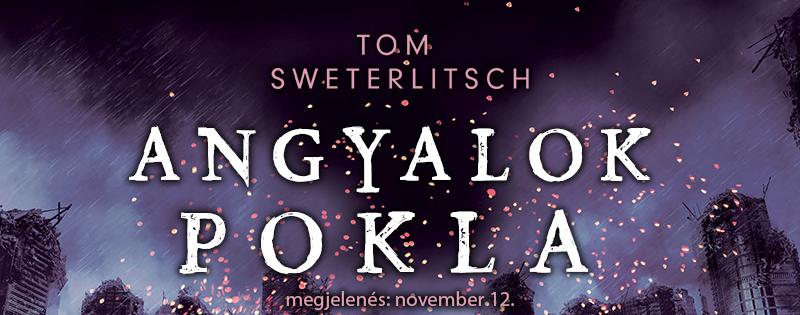 Tom Sweterlitsch – Angyalok pokla
